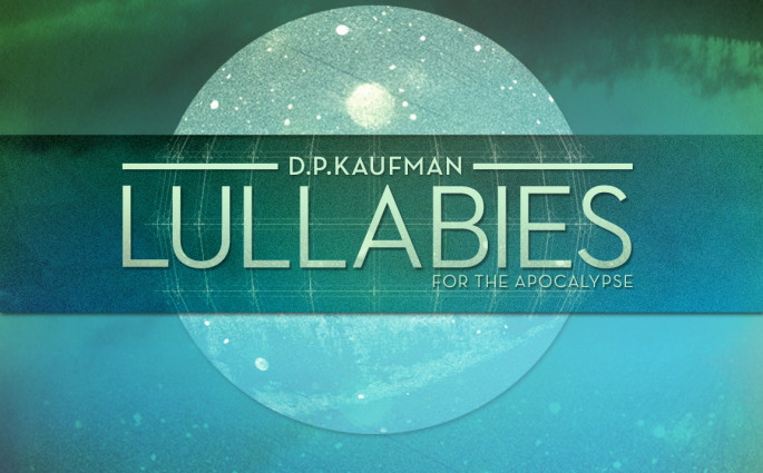 Lullabies for the Apocalypse