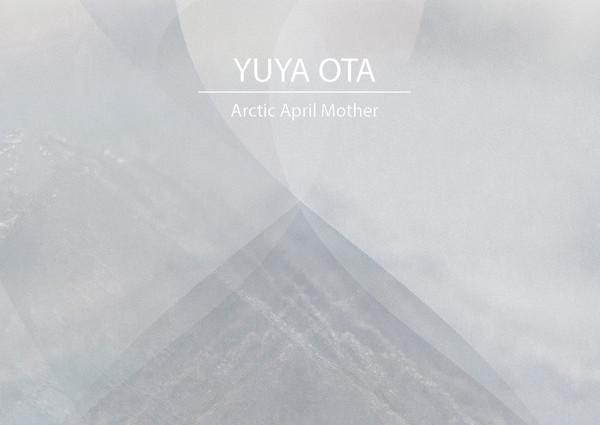 Yuya Ota - Arctic April Mother