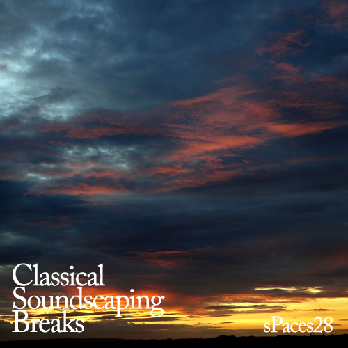 SPaces28 – Classical Soundscaping Breaks