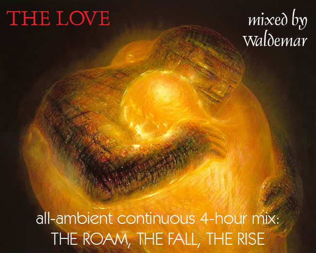 """The Love"" 4 Hour Ambient Set Http://bit.ly/5wslK"