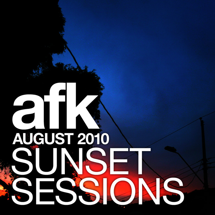 Download AFK – Sunset Sessions: August 2010