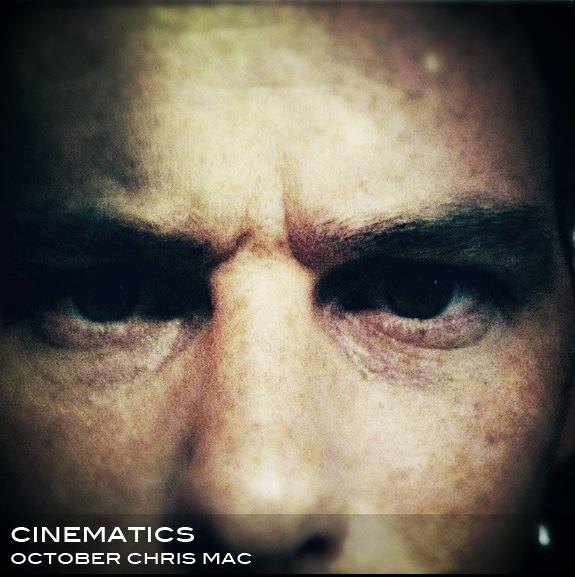 Cinematics October Chris Mac