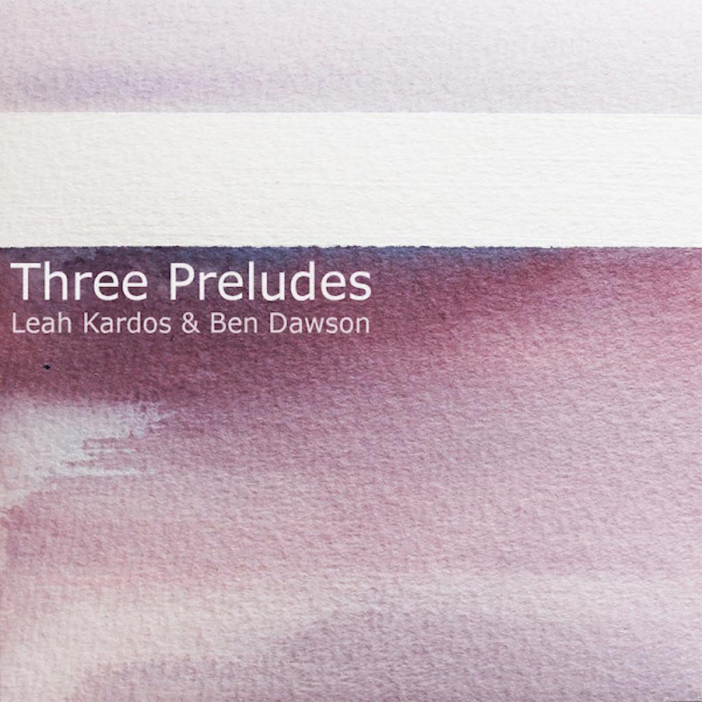 Leah Kardos – Three Preludes EP