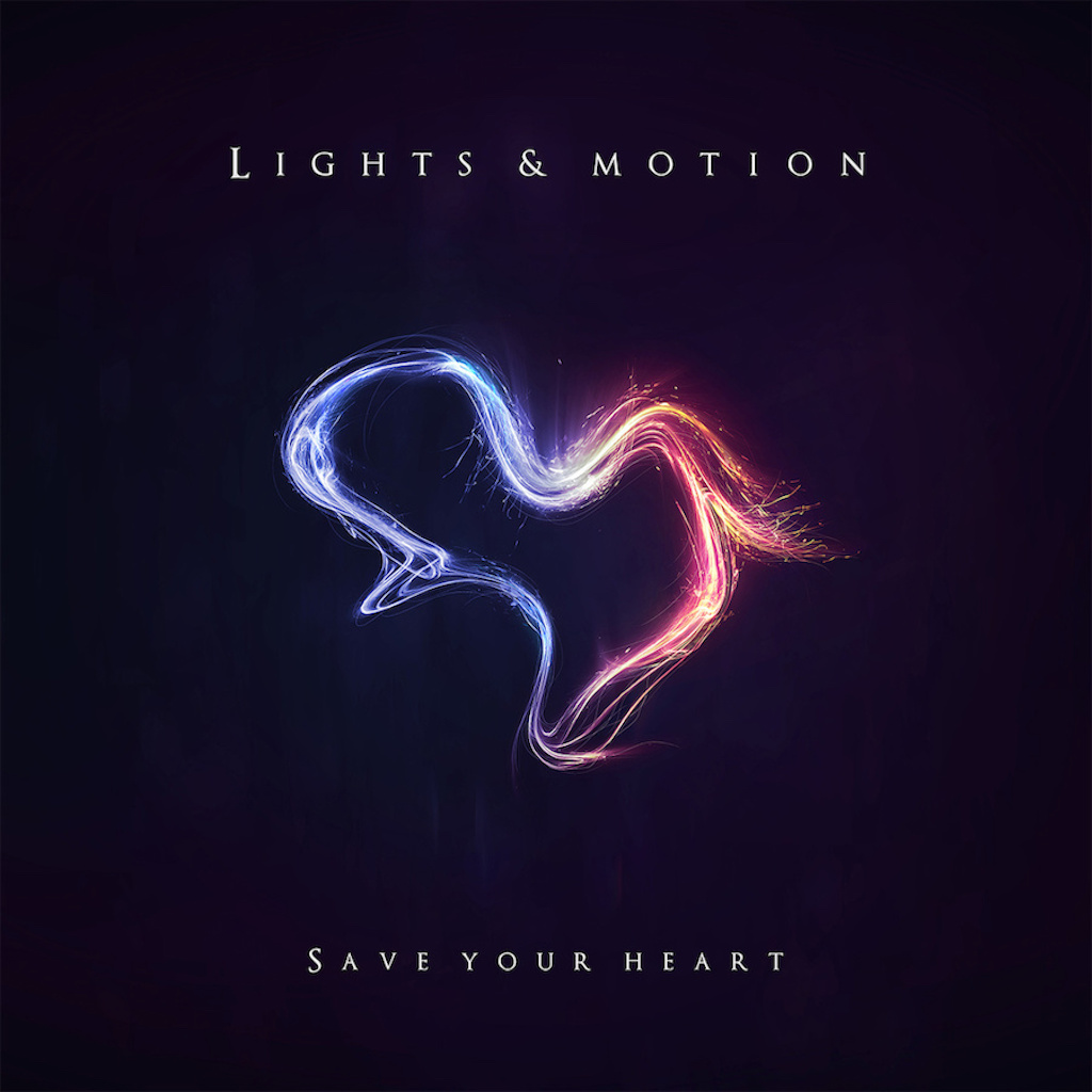 Lights & Motion – Save Your Heart (Deep Elm Music)