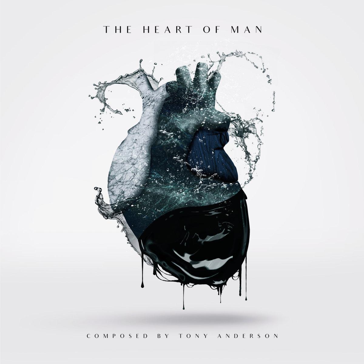 Tony Anderson – The Heart Of Man